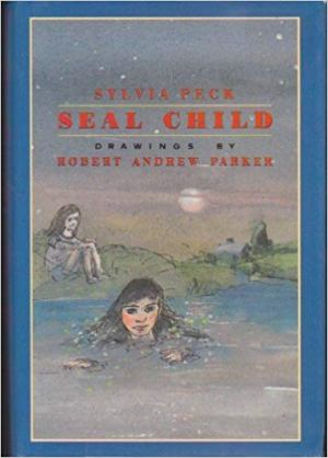 Cover of The Seal Child, by Sylvia Peck. A blue border surrounds a grey-ish scene. A girl with long brown hair is sitting on a hill overlooking a pond. A girl with long black hair is swimming in the pond, looking directly at the reader.