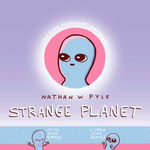 "Cover of Strange Planet, by Nathan W. Pyle. A dark lavender background, with a light blue and a salmon pink stripe at the bottom. In the middle of the cover is a salmon pink circle with a blue head in the middle. It is a very simply drawn head, like a tall, stretched bubble. Curving over the top of the circle are the words ""Imagine pleasant nonsense."""