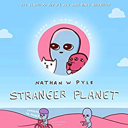 "Cover of Stranger Planet, by Nathan W. Pyle. This time, you see a bright blue sky with a few clouds. At the bottom of the cover are a few salmon-pink hills overlooking an ocean. One blue being is running after a second being, who is riding a bicycle. Next to the cyclist are the tiny words: ""Commence the danger."" In the middle of the cover is a salmon-pink circle with a blue being's head gazing into the upper left corner of the book. On either side of this being are a red, three-eyed dog and a white cat."