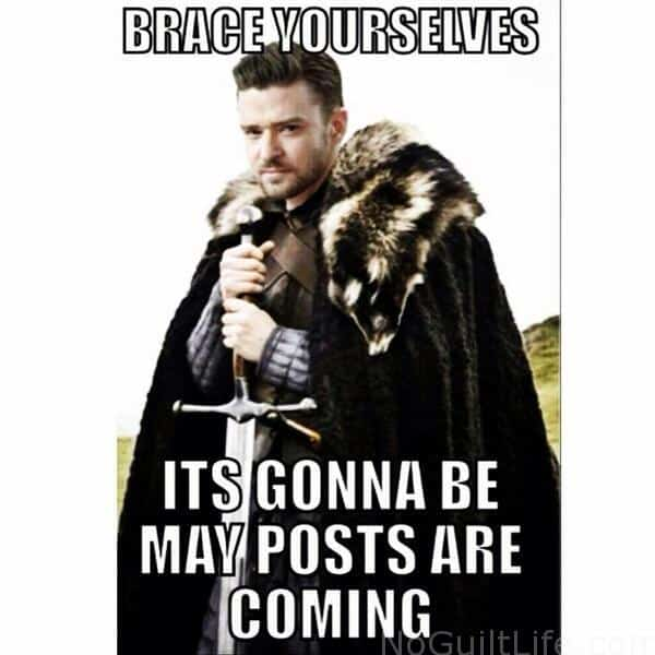 "An image of Justin Timberlake standing with a sword, holding it point down, and wearing a large fur coat like Jon Snow from Game of Thrones. The caption says, ""Brace yourselves. It's gonna be May posts are coming."""