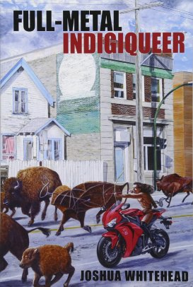 Cover of Full-Metal Indigiqueer, by Joshua Whitehead. A naked man rides a bright red motorcycle down a city street, wearing only a pair of black knee-length boots and wielding a bow and arrow, chasing a herd of bison. His long black hair is streaming behind him. In the background are a three buildings. On the left is a two-story house with cream-colored sides and pale blue edges, surrounded by a white picket fence. In the middle is a grey, two-story storefront with a green strip at the top (maybe an awning) and dark brown shutters on the windows, and to the right is the corner of a building with orange-brown bricks.