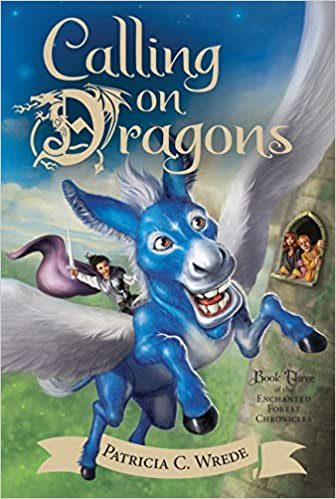 "Cover of Calling on Dragons.  A giant blue donkey with enormous white wings grins as he flies a sword-wielding hero with streaming dark hair and a flapping pink cape (I'm guessing that's Cimorene?) to the top window of a grey stone tower.  Inside the window are two figures: a woman with long, dark red hair and a balding man with lighter red hair.  Both are staring out at the donkey, whose back legs are straddling a manila banner that says ""Patricia C. Wrede."""