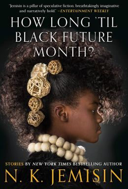 Cover of How Long 'Til Black Future Month? by N. K. Jemisin.  The background is solid black, with a hint of light behind the profile of a person in the foreground.  Covering most of the foreground is the profile of a Black individual with a large, curly Mohawk decorated, near the scalp, with four white and pale brown balls of twine, plus what looks like one white flower.  The person is wearing a necklace of giant white beads, coiled twice around their neck, and a black outfit -- you can just see the shoulder above the bottom of the cover.