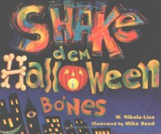 Cover of SHake dem Halloween Bones, by W. Nikola-Lisa.  The title takes up most of the cover, with a dark blue and black night sky behind the letters, which are sprayed with yellow, blue, and orange.  The H is made of pale bones and the O is a Jack-o-Lantern with its mouth shaped like a wide O, showing a candle inside.  Beneath the title is the silhouette of several skyscrapers with their windows lit yellow.  One of the buildings has a giant cyclops eye and another has a Cheshire Cat grin.