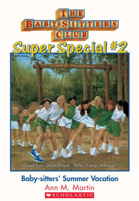 """Cover of BSC Super Special number 2: Baby-sitters' Summer Vacation. It's a white background with the classic Baby-Sitters Club logo at the top in light brown vintage toy blocks with blue trim and red letters. The inset image shows a forested campground with a few cabins. In the foreground are the seven babysitters: from left to right are Kristy, Dawn, Jessi, Mary-Anne, Stacey, Mallory, and Claudia. They're standing in a straight horizontal line with their arms around each other's shoulders, their knees slightly bent so they're almost falling down, but it's all good fun. They're all wearing short-sleeved white polo shirts and green shorts. The tagline says """"Good bye, Stonybrook...hello, Camp Mohawk!"""""""