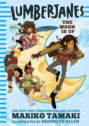 Cover of The Moon is Up, by Mariko Tamaki. Against a light blue background, you see a large manilla-yellow crescent moon (it takes up most of the cover), with four girls sliding down the round edge and a fifth girl in front, running toward the viewer. From the top are Ripley, a spikey-haired goofball with dark hair; April, who has long red hair pulled back by a white ribbon and is holding onto Ripley's leg; Mal, a punk rocker with half of her black hair shaved and the rest flopping shoulder-length over her left side...she's falling head-first down the moon's left edge; Molly, a frontier-style girl with a long blond braid and a raccoon curled up like a hat on her head; and Jo, the rugged scientist with shoulder-length dark hair and a light olive peacoat over a red sweater vest and dark grey jeans.