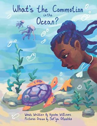 Cover of What's the Commotion in the Ocean? a picture book by Nyasha Williams, illustrated by Sofya Glushko. A dark-skinned mermaid looks down at a turtle at the bottom of the sea. You see the mermaid's head and one shoulder peeking out from the right edge of the cover. She has dark purple hair tied in a half-bun while the rest streams behind her in braids. She's wearing a white seashell necklace. The turtle has a lighter purple shell and orange head and legs. There are two purple jellyfish in the upper-left background, just under the title. There are a few short stalks of green kelp and some rocks at the bottom of the sea, plus a small orange starfish on the rock just below the mermaid's face.