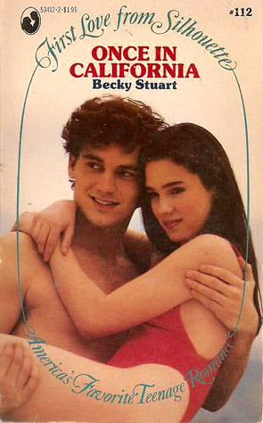 Cover of Once in Calfornia, by Becky Stuart. Against a pale manilla background, a young man with pale skin and short, curly dark brown hair stares off to the left edge of the cover while cradling a young woman with pale skin and long dark hair. The young woman is modeled by Jennifer Connolly. She's wearing a red one-piece swim suit. She circles the young man's neck with her arms and stares in the same direction, but a little lower.