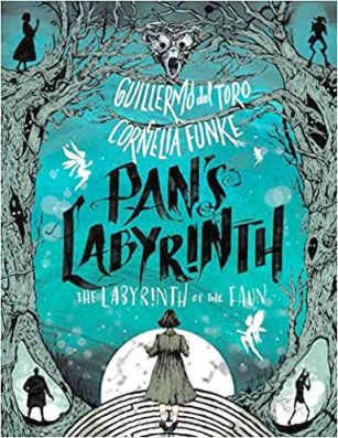 Cover of Pan's Labyrinth, a novelization by Cornelia Funke. The background is teal or turquoise. In the foreground, you see two haunted old trees on either edge of the cover. Their highest branches meet to form an arch at the top of the cover, and in the middle is a spooky face, kind of like a chimpanzee. There are small silhouettes in each of the corners of the cover. Top left: side-view of a girl with a long dress, holding up one arm. Top right: front-view of the faun. Bottom left: a large, square-ish man. Bottom right: a spindly figure with both arms raised, hands splayed out just above its head. In the bottom middle is the top third of a round labyrinth, on which stands Ofelia, the protagonist. We see her from behind. She has short dark hair and is wearing a long-sleeved, knee-length dress with white stockings and black shoes. Behind the labyrinth, facing Ofelia, is half of a full moon. There are a few white faeries fluttering in the space between the trees, above Ofelia and around the black title, which takes up most of the middle space in slashy, chalk-like letters. The names Guillermo del Toro (the film director) and Cornelia Funke hang in the branches above the title, in thinner letters. The subtitle,