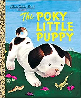 Cover of The Poky Little Puppy.  A large white puppy with dark brown patches stands on a dark green hill under a bright blue sky, looking curiously at a bright green lizard while a caterpillar crawls nearby.