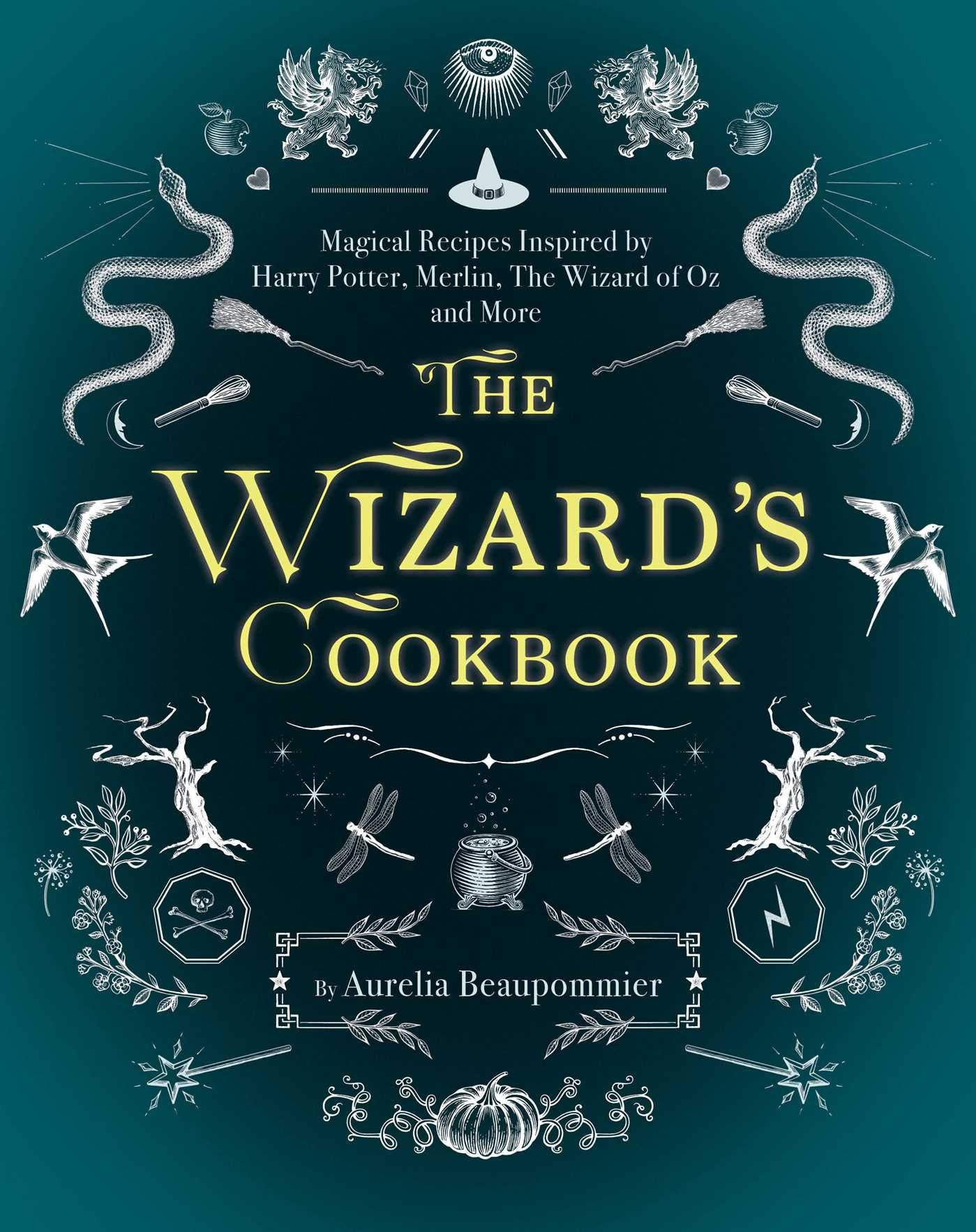 Cover of The Wizard's Cookbook, by Aurelia Beaupommier.  Subtitle: Magical Recipes Inspired by Harry Potter, Merlin, The Wizard of Oz, and More.  The background is a dark teal and the title is a bright yellow surrounded by ghostly white images of bare trees, birds, snakes, dragonflies, broomsticks, gryphons, a pumpkin, a witch's hat, a cauldron, and a creepy eye.
