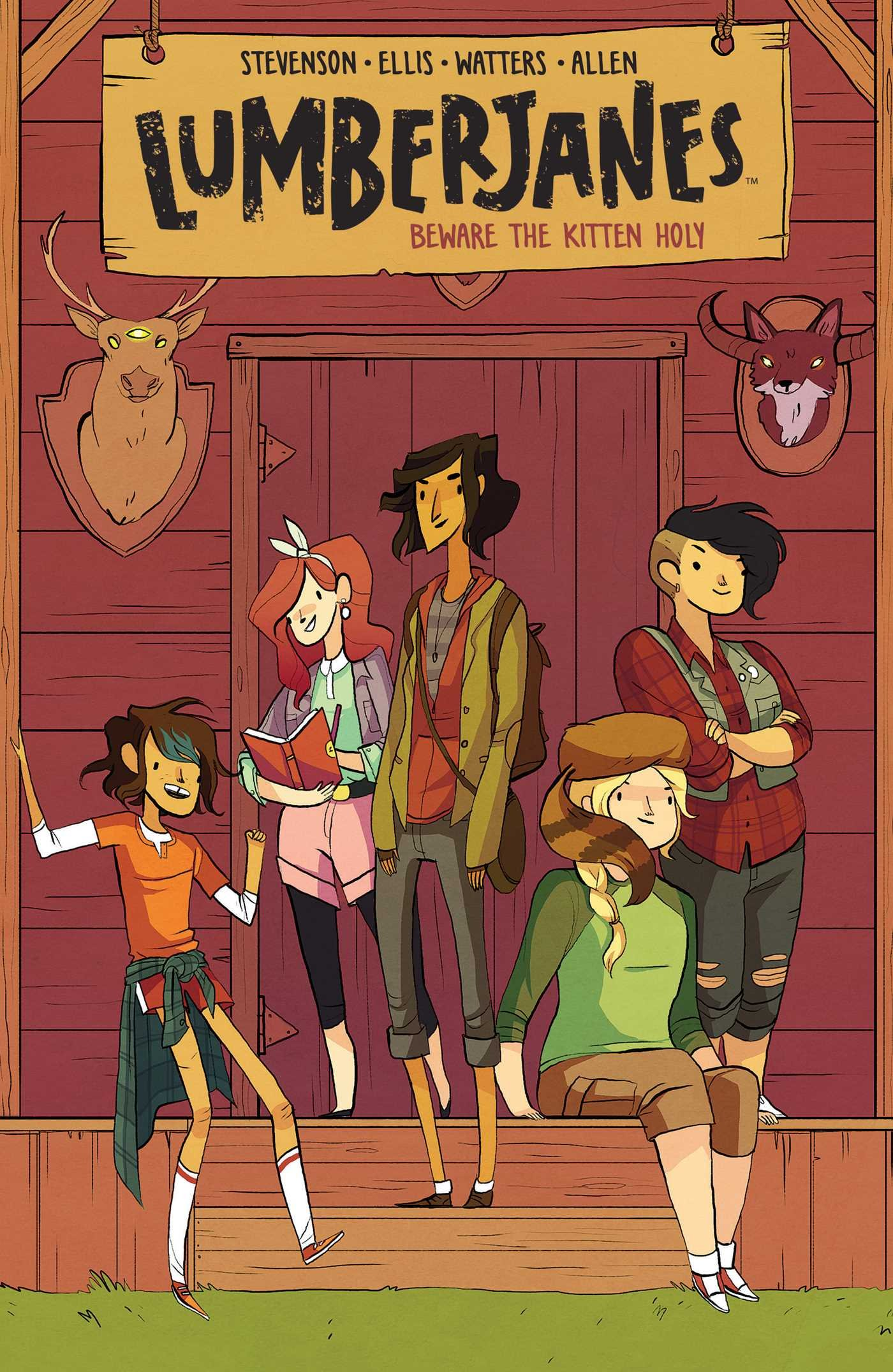 Cover of Lumberjanes, volume one, Beware the Kitten Holy.  Created by Noelle Stevenson, Grace Ellis, Shannon Watters, and Brooklyn Allen.  The background is the red front of a cabin with a deer head on one side of the door and an antlered fox head on the other side.    On the steps are five girls.  One has short, wavy brown hair with a blue streak, one has long red hair tied with a white ribbon, one has short wavy dark hair with no streak, one has a long blond braid and a raccoon-shaped hat, and one has short black hair that's buzzed on one side.
