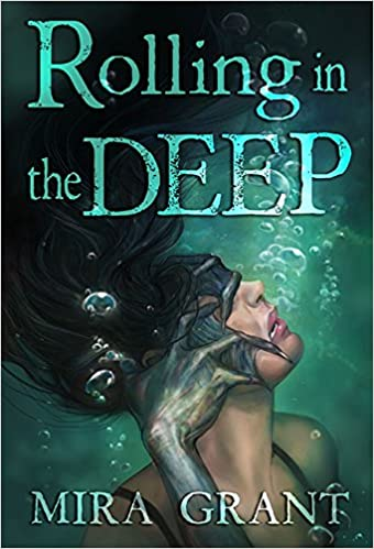 Cover of Rolling in the Deep, by Mira Grant