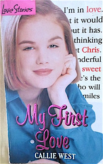 """Cover of My First Love, by Callie West.  A girl with chin-length dark blond hair rests her head on one hand while staring contemplatively into the camera.    She takes up most of the cover, but to her right is a sliver of white space with black text, some of which hides behind her head so the visible text doesn't end up making much sense.    A few words, like """"love,"""" Chris,"""" and """"Sweet"""" are in red."""