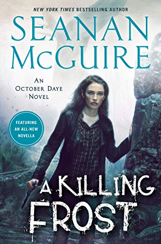 Cover of A Killing Frost, by Seanan McGuire.  Toby stands in the ruins of a stone structure, looking out through what used to be a window.  She's wearing her signature black leather jacket over a black top with a white plaid design.
