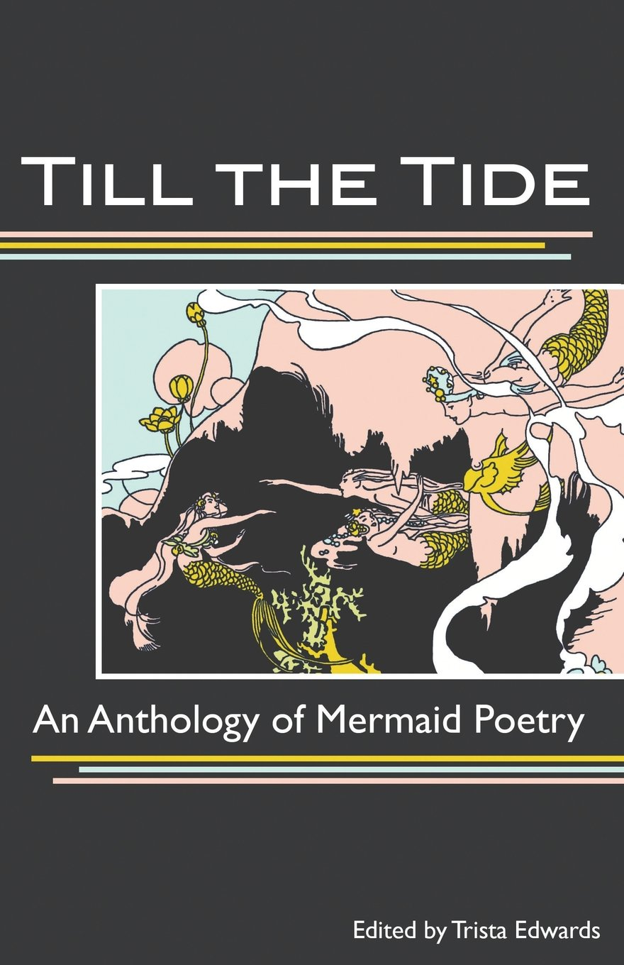 Cover of Till the Tide: an Anthology of Mermaid Poetry.  An inset rectangle against a solid black background shows an abstract painting of mermaids swimming underwater.  The mermaids are sketched against a background of pale peach and light blue, as well as a shadowy shape like a craggy undersea mountain.